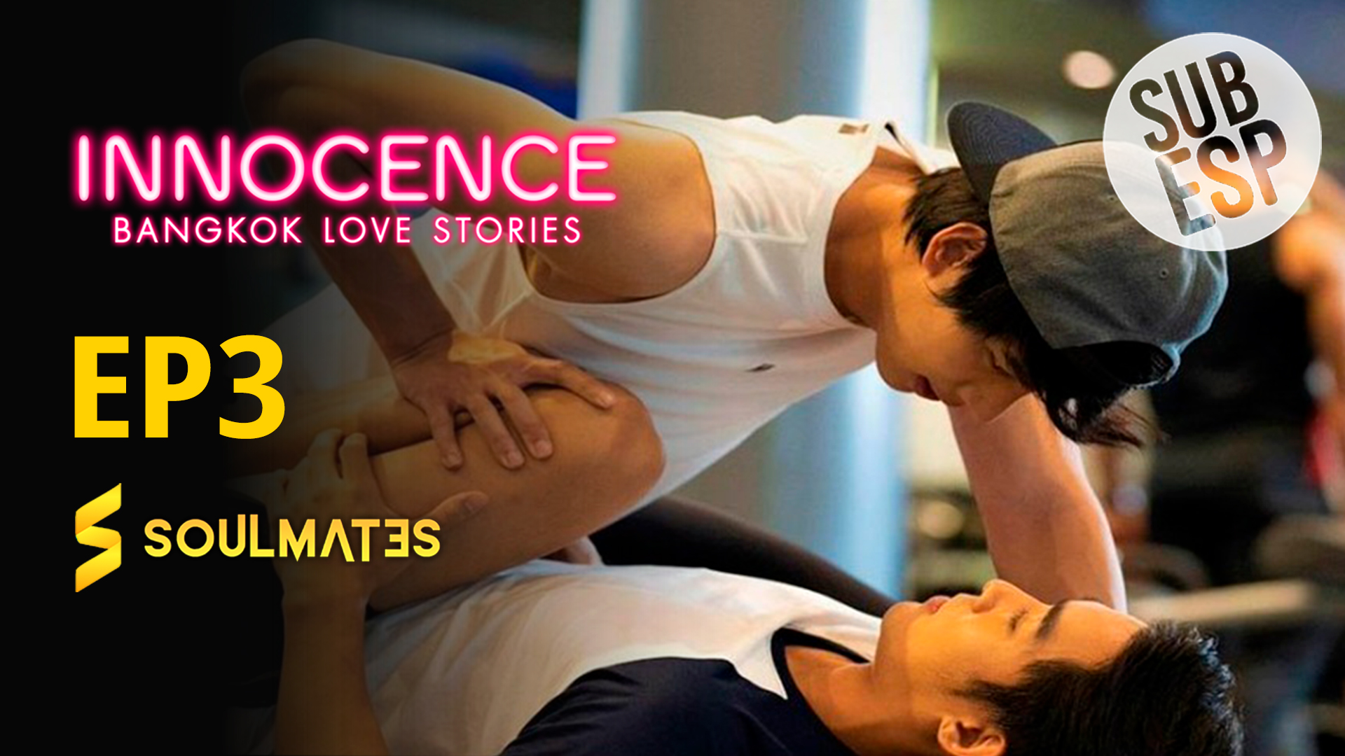 Bangkok Love Stories 2 Innocence : 1×3
