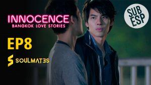 Bangkok Love Stories 2 Innocence : 1×8