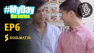 MY DAY THE SERIES T1:E6