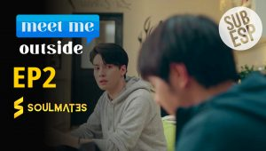 MEET ME OUTSIDE – T1:E2