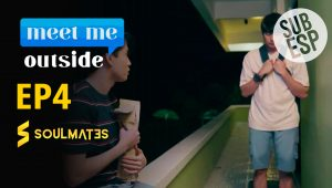 MEET ME OUTSIDE – T1:E4