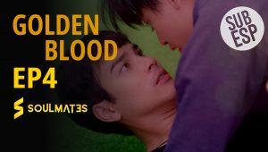 GOLDEN BLOOD – T1:E4