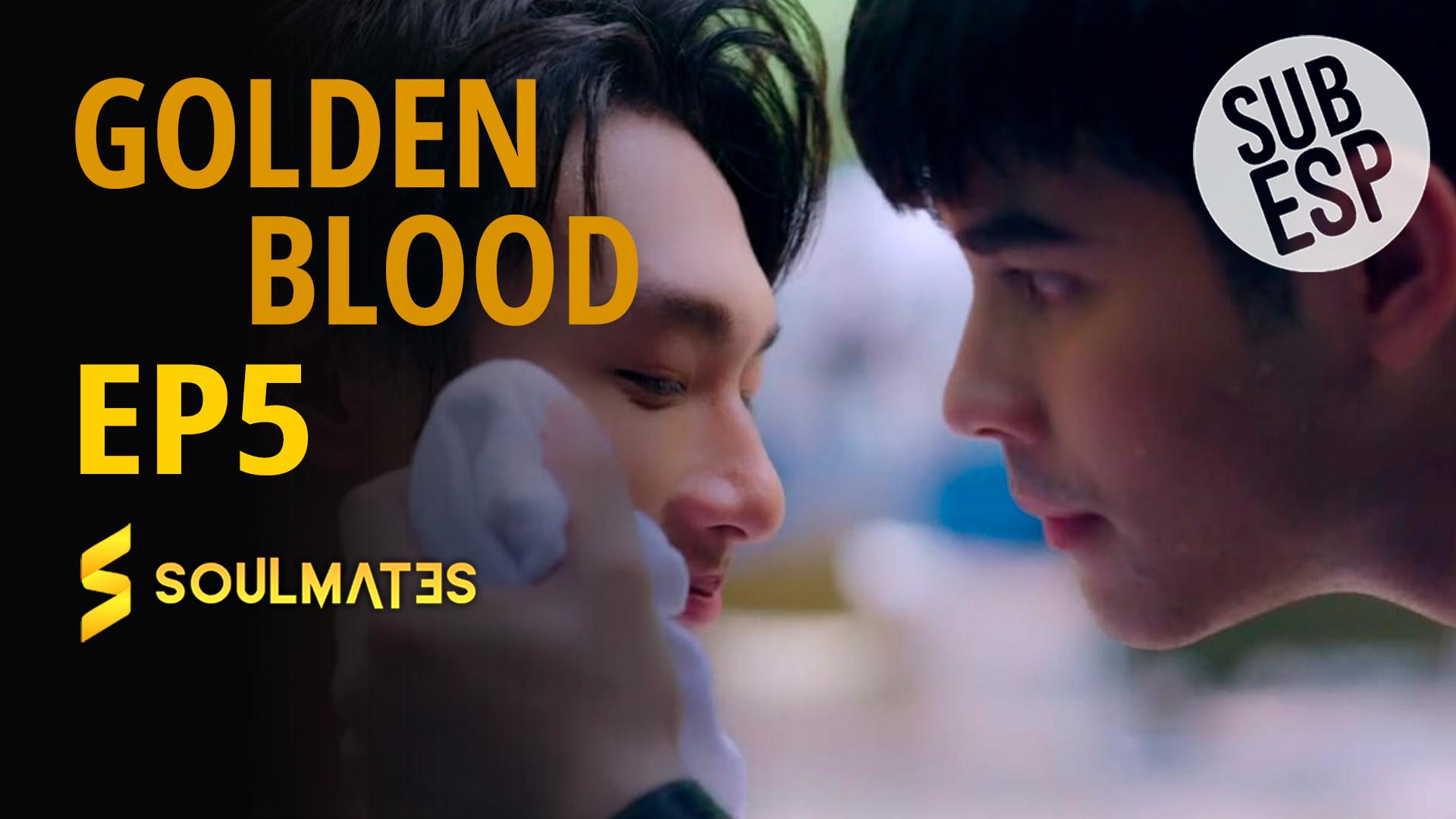 GOLDEN BLOOD – T1:E5